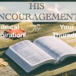 His Encouragement: Biblical Inspiration for your Thursday