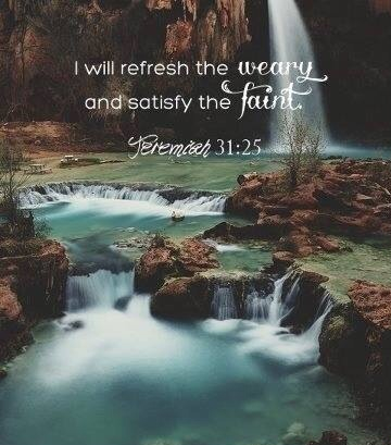 Jeremiah 31:25 super-imposed over a calming waterfall.