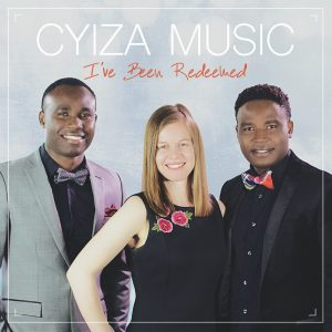 I've Been Redeemed by Cyiza Music