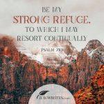 His Encouragement: Psalm 71:3